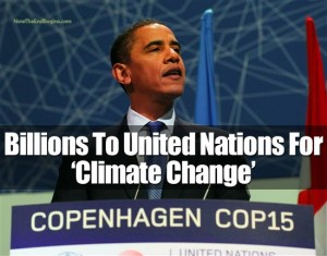 obama-funnels-billions-to-united-nations-for-climate-change-gree-dollars-un-fraud